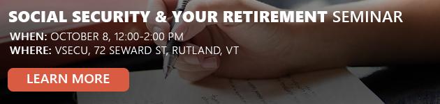 Free Seminar October 8 12:00PM to 2:00PM at VSECU Rutland