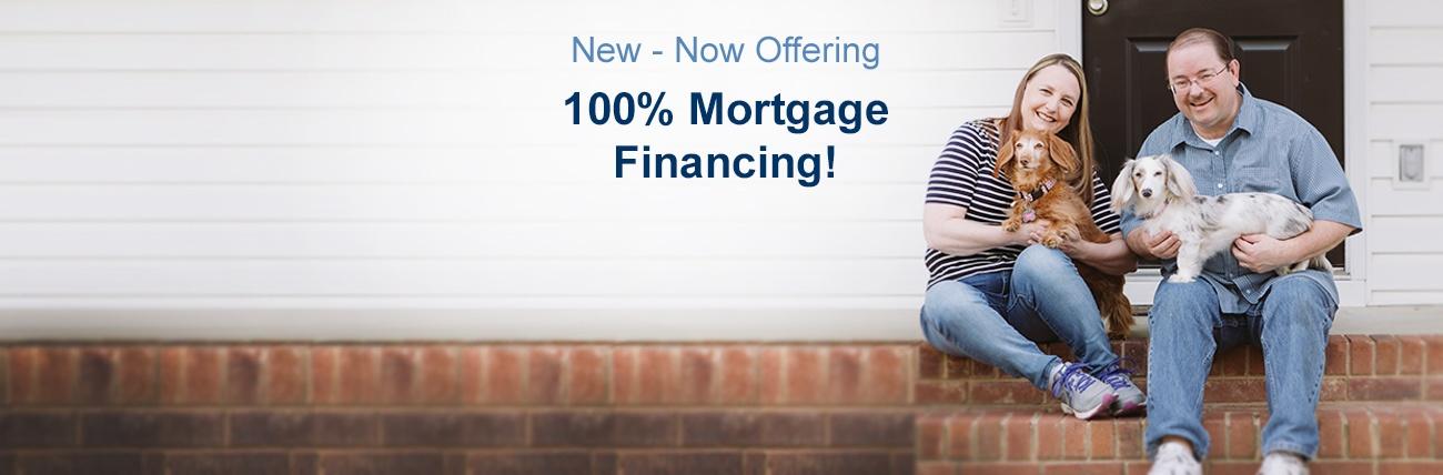 100% Mortgage Financing!