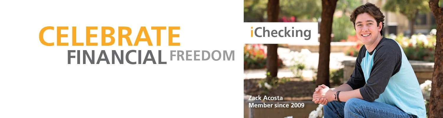 Celebrate your financial freedom with iChecking. Zack Acosta at Cal Baptist