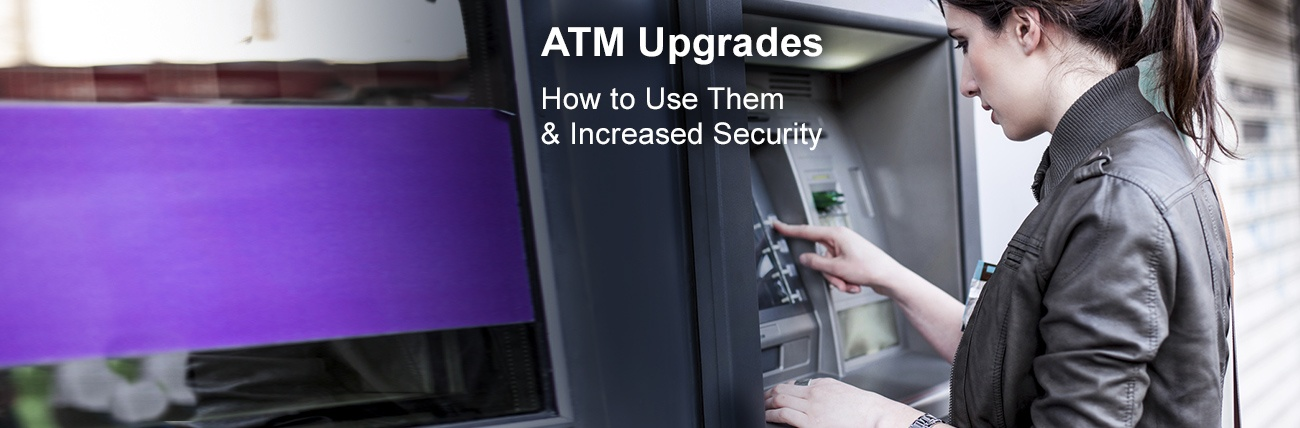 ATM Upgrades