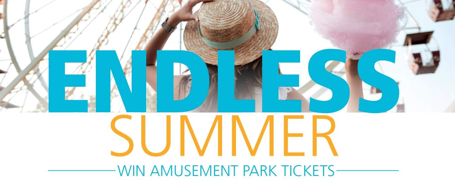 Image of girl carrying cotton candy looking at a ferris wheel. Text: Endless Summer. Win Amusement park tickets.