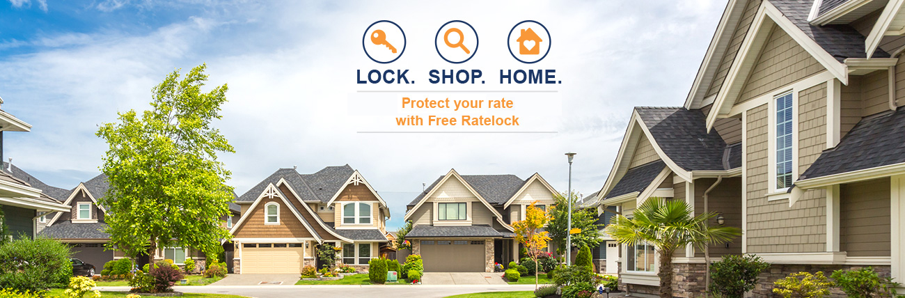 Lock. Shop. Home. Protect your rate with Free Ratelock